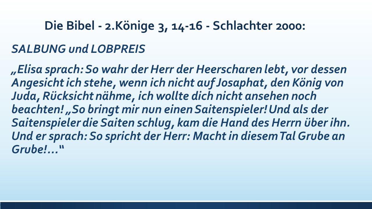 Die Bibel - 2.Könige 3, 14-16 - Schlachter 2000: