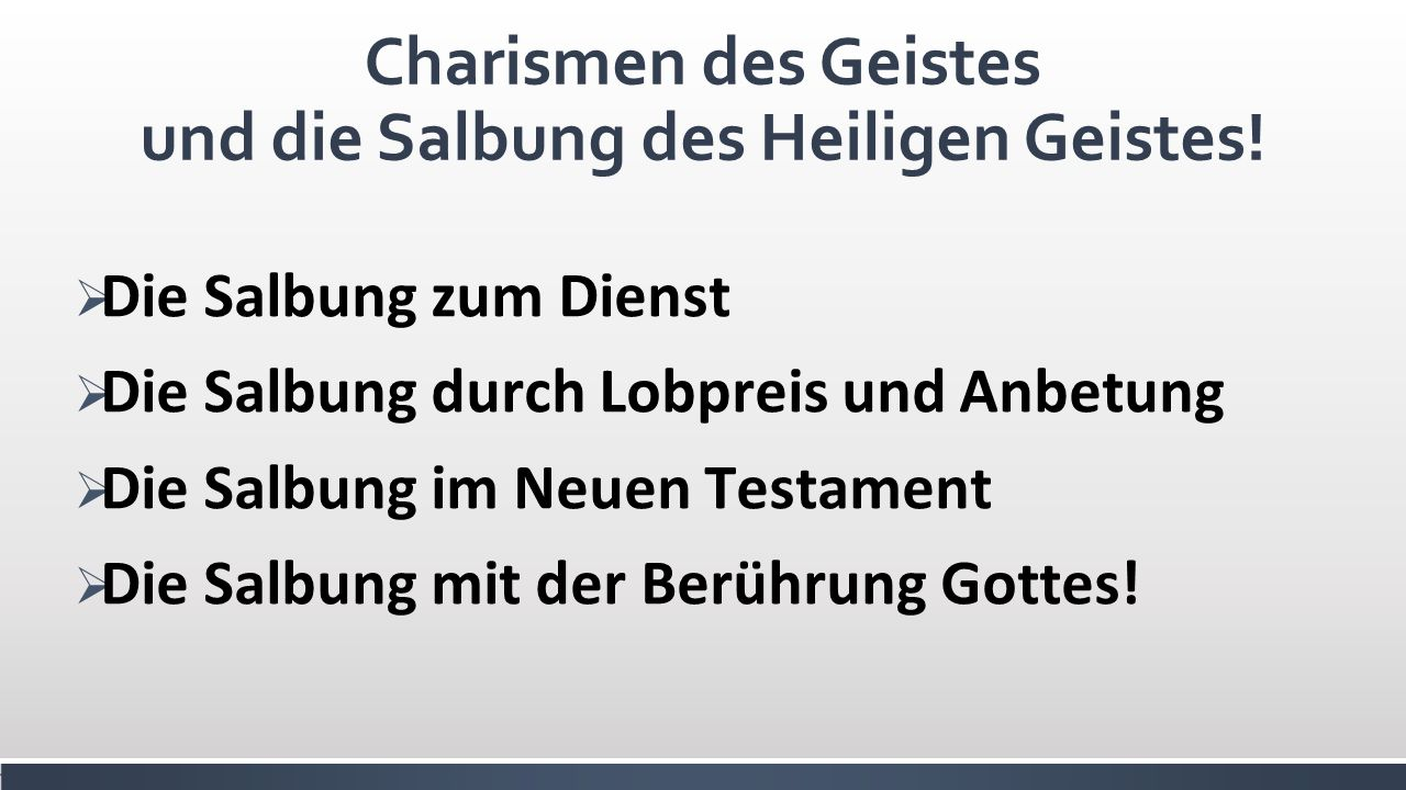 Charismen des Geistes und die Salbung des Heiligen Geistes!