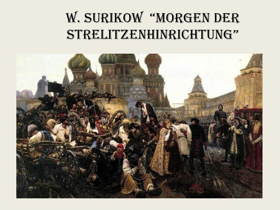 W. Surikow Morgen der Strelitzenhinrichtung