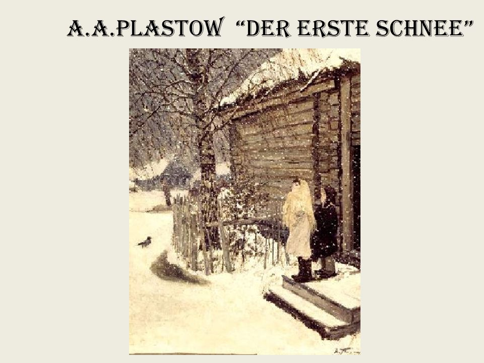 A.A.Plastow Der erste Schnee