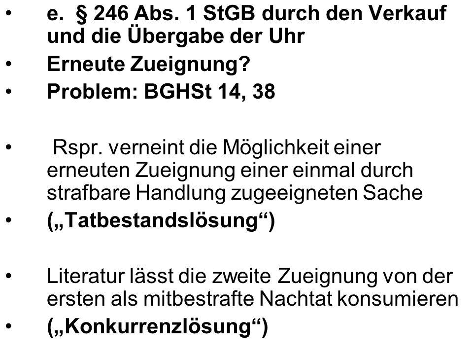 e. § 246 Abs. 1 StGB durch den Verkauf und die Übergabe der Uhr