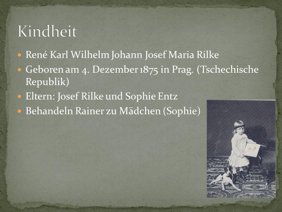 Kindheit René Karl Wilhelm Johann Josef Maria Rilke