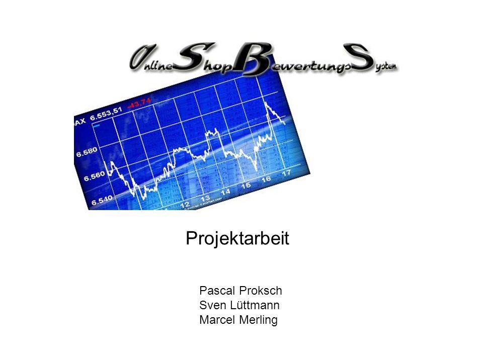 Projektarbeit Pascal Proksch Sven Lüttmann Marcel Merling