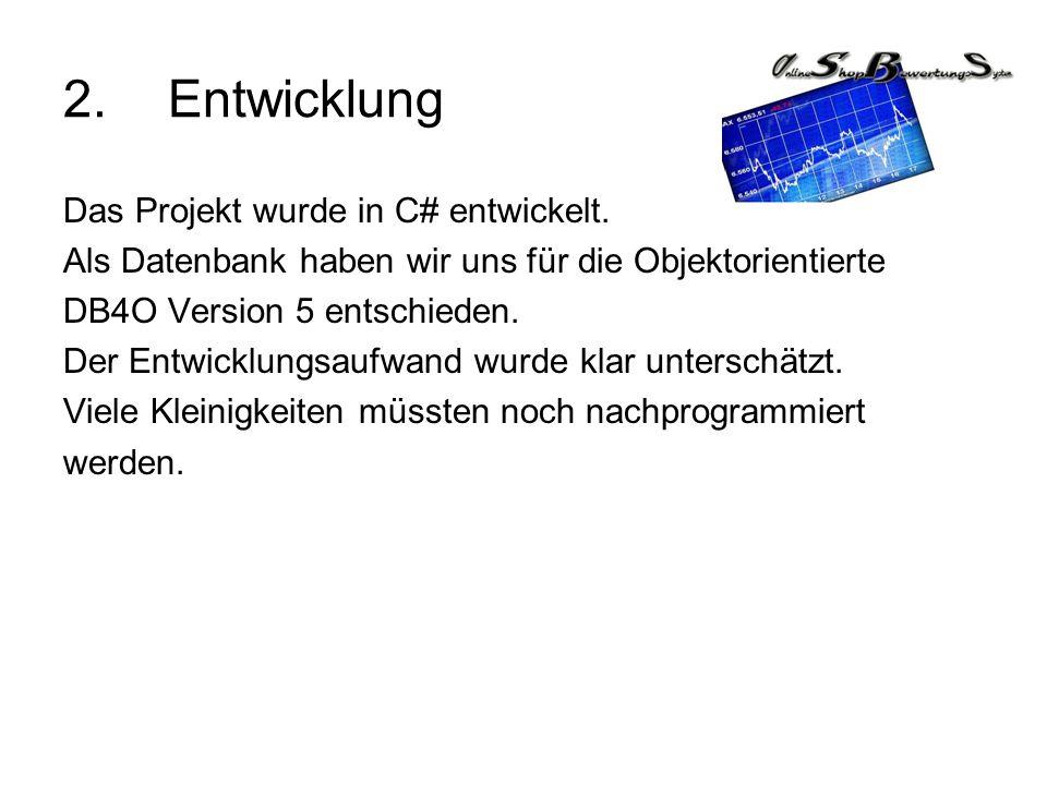 2. Entwicklung Das Projekt wurde in C# entwickelt.