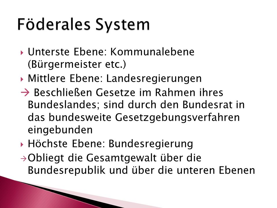 Föderales System Unterste Ebene: Kommunalebene (Bürgermeister etc.)