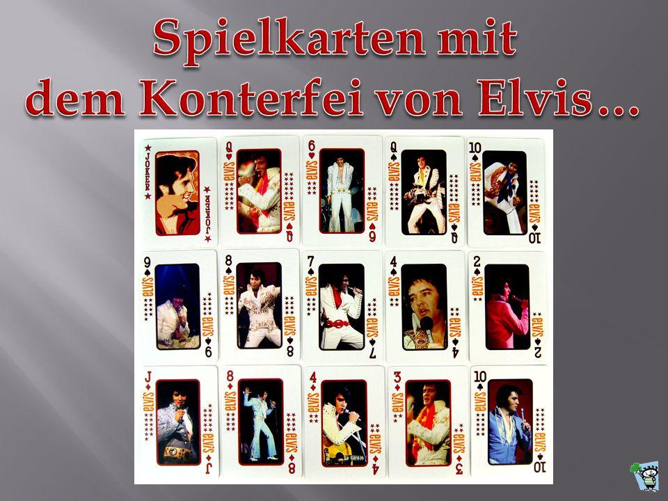 dem Konterfei von Elvis…
