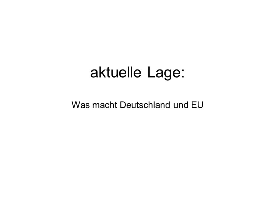 Was macht Deutschland und EU