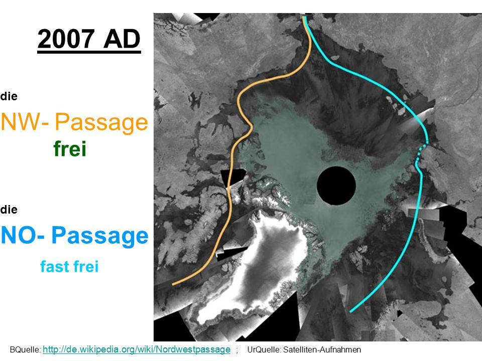 2007 AD die NW- Passage frei die NO- Passage fast frei
