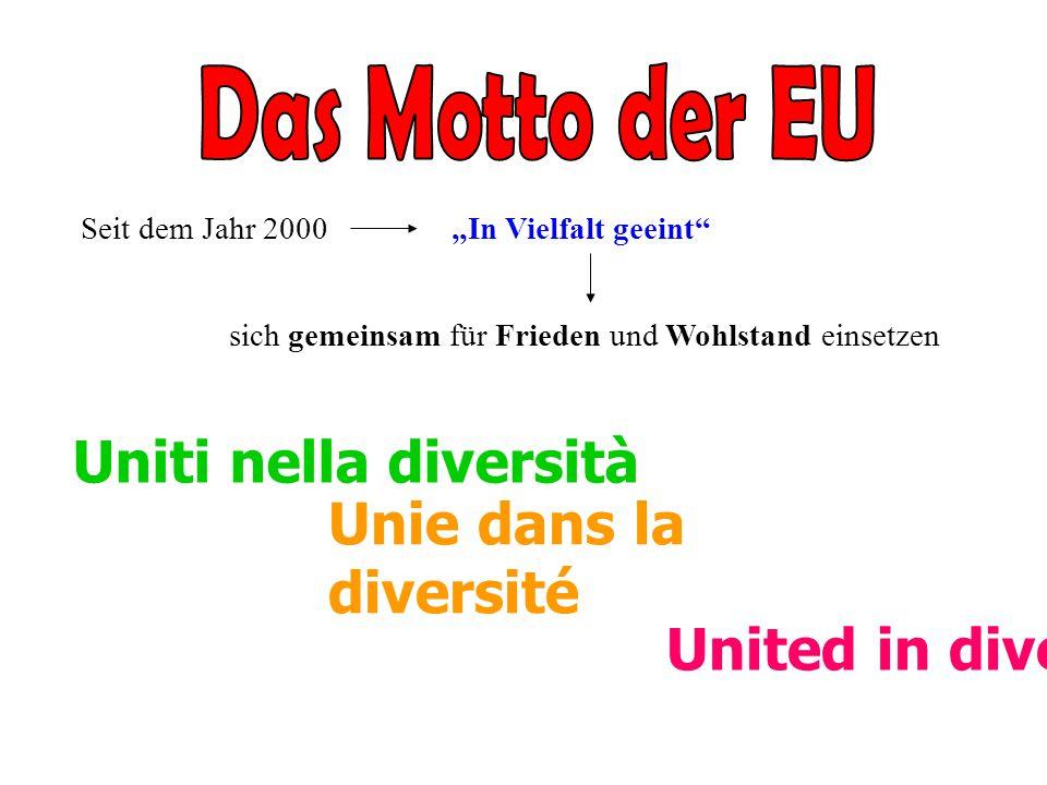 Das Motto der EU Uniti nella diversità Unie dans la diversité