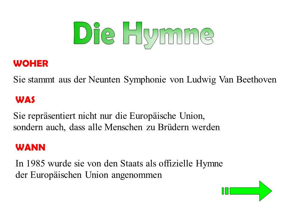 Die Hymne WOHER. Sie stammt aus der Neunten Symphonie von Ludwig Van Beethoven. WAS. Sie repräsentiert nicht nur die Europäische Union,