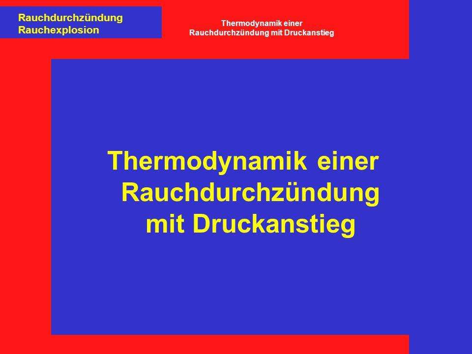 Thermodynamik einer Rauchdurchzündung mit Druckanstieg