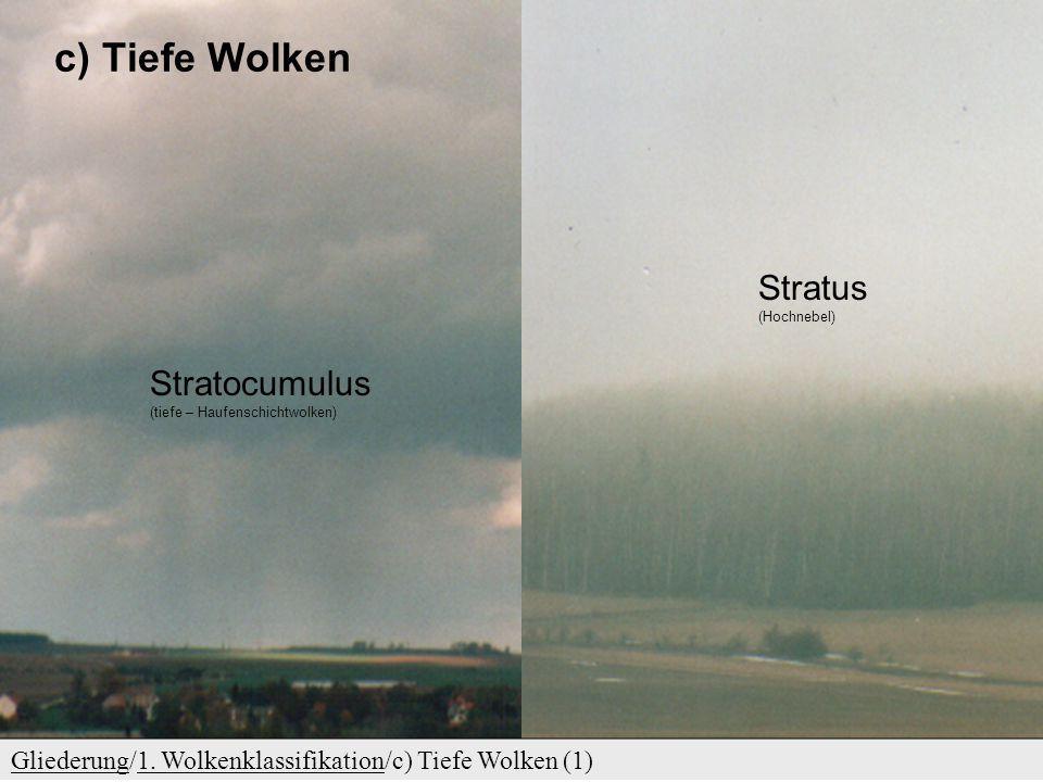 c) Tiefe Wolken Stratus (Hochnebel)