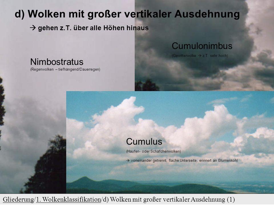 d) Wolken mit großer vertikaler Ausdehnung  gehen z. T