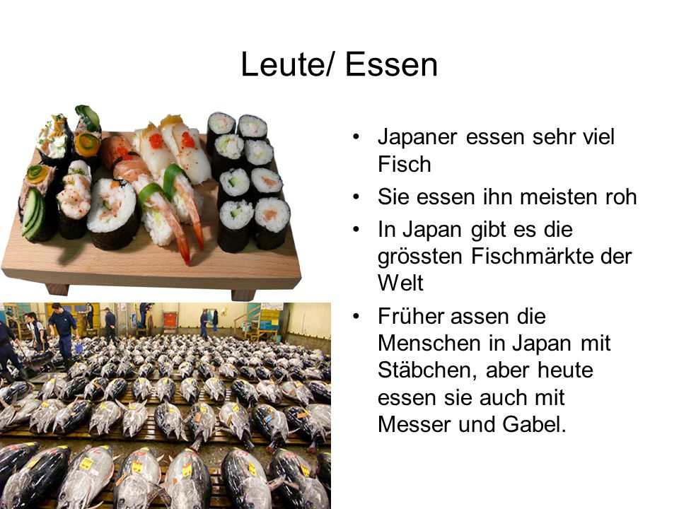 Leute/ Essen Japaner essen sehr viel Fisch Sie essen ihn meisten roh