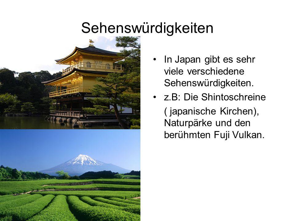 Sehenswürdigkeiten In Japan gibt es sehr viele verschiedene Sehenswürdigkeiten. z.B: Die Shintoschreine.