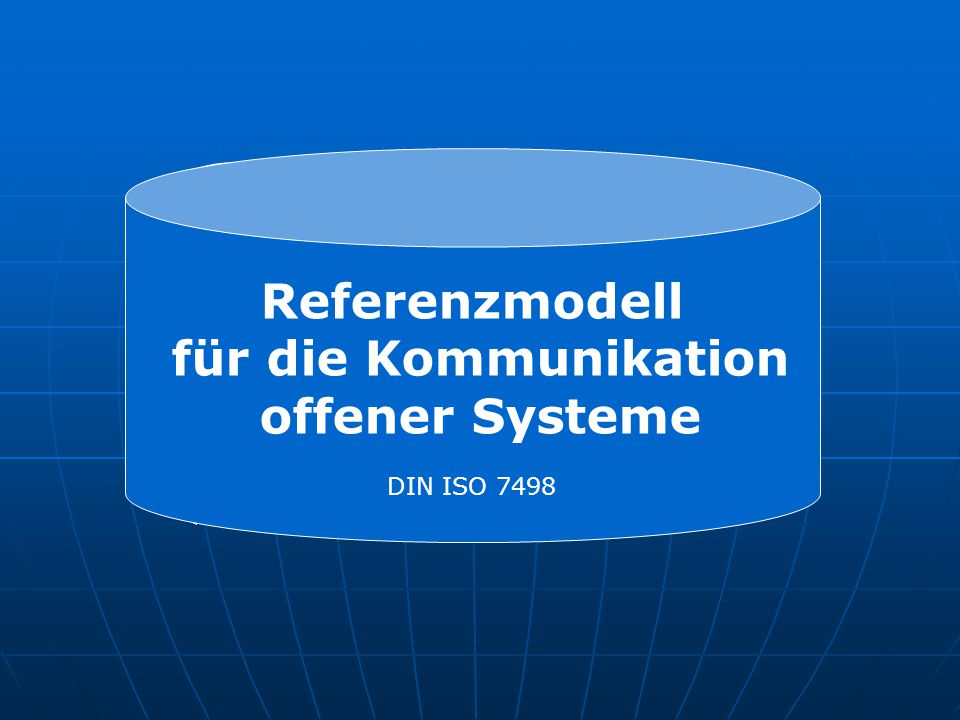 ISO OSI Referenzmodell für die Kommunikation offener Systeme