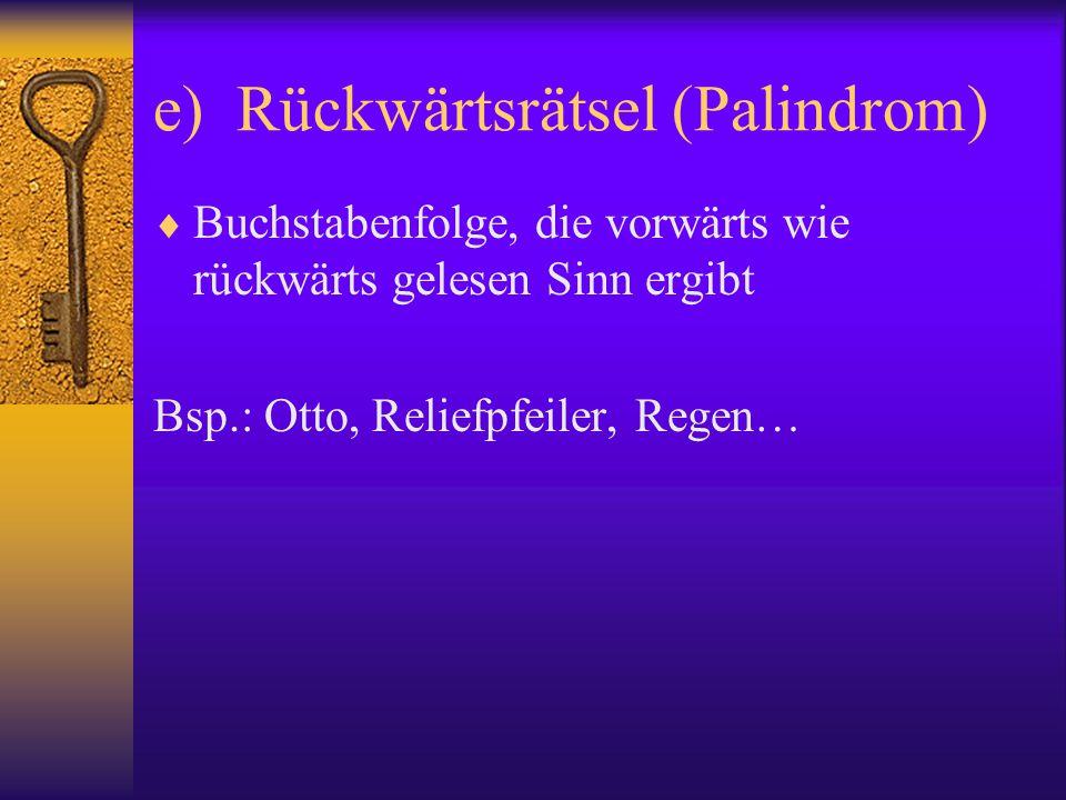 e) Rückwärtsrätsel (Palindrom)
