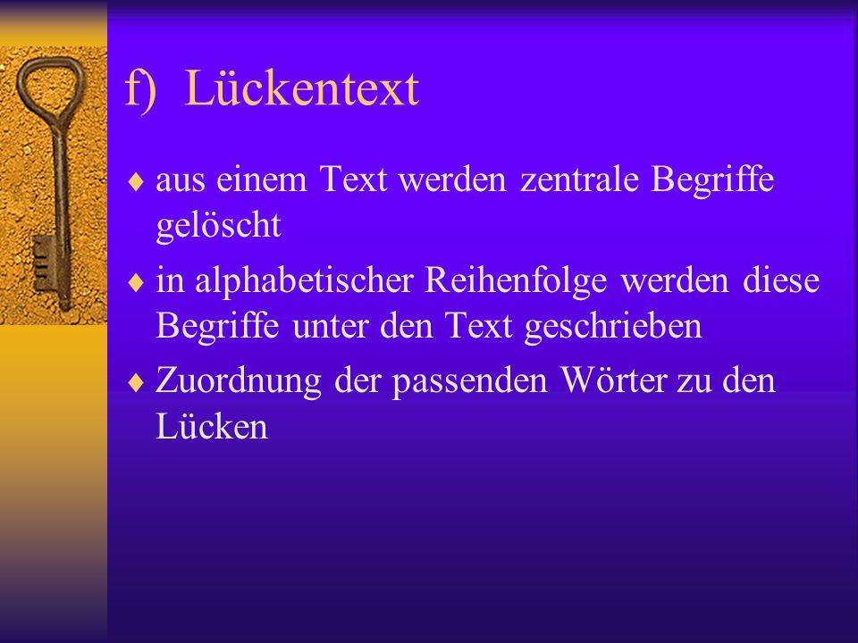 f) Lückentext aus einem Text werden zentrale Begriffe gelöscht