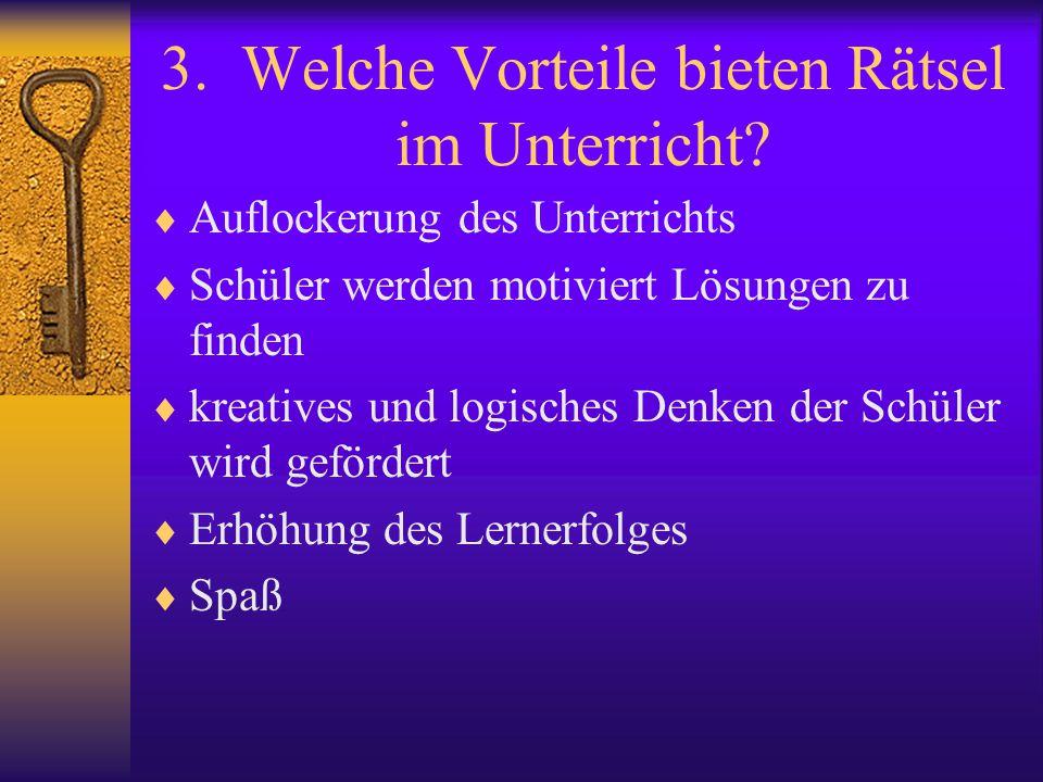 3. Welche Vorteile bieten Rätsel im Unterricht