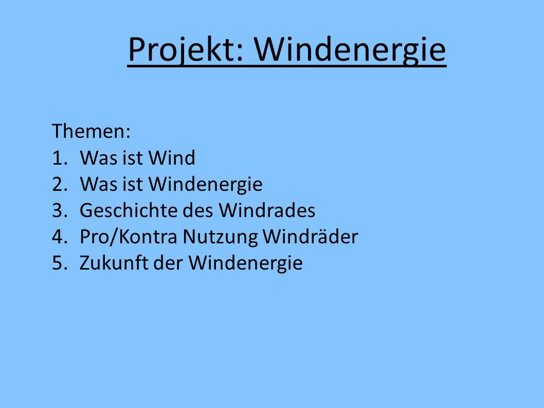 Projekt: Windenergie Themen: Was ist Wind Was ist Windenergie