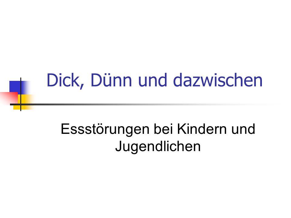 Dick, Dünn und dazwischen
