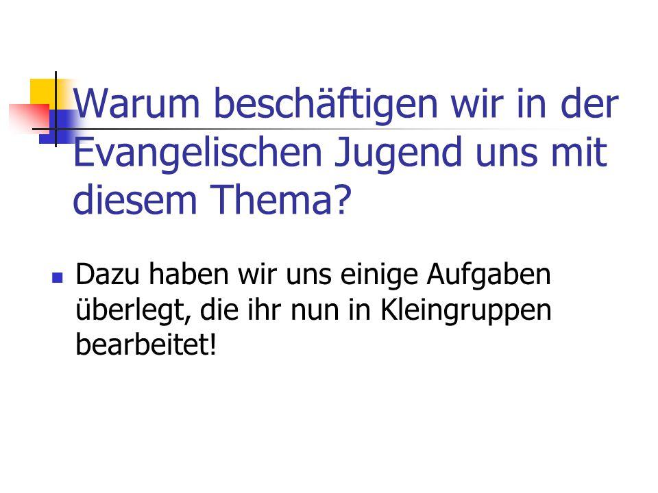 Warum beschäftigen wir in der Evangelischen Jugend uns mit diesem Thema
