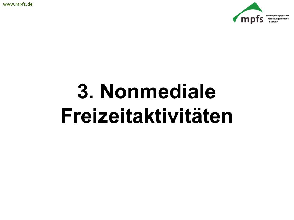 3. Nonmediale Freizeitaktivitäten