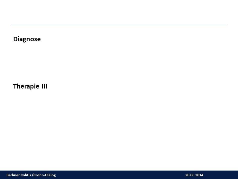 Diagnose Therapie III Berliner Colitis /Crohn-Dialog 20.06.2014