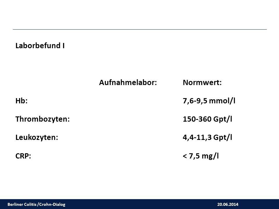 Aufnahmelabor: Normwert: Hb: 7,6-9,5 mmol/l