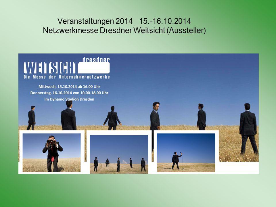 Veranstaltungen 2014 15.-16.10.2014 Netzwerkmesse Dresdner Weitsicht (Aussteller)