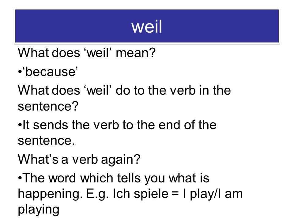 weil What does 'weil' mean 'because'