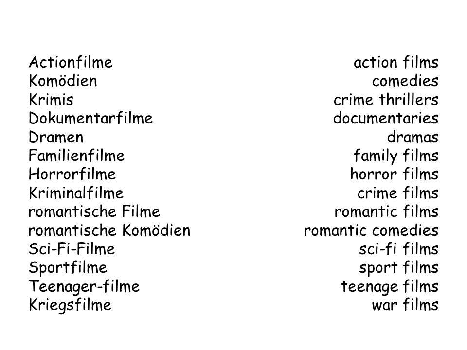 Actionfilme Komödien. Krimis. Dokumentarfilme. Dramen. Familienfilme. Horrorfilme. Kriminalfilme.