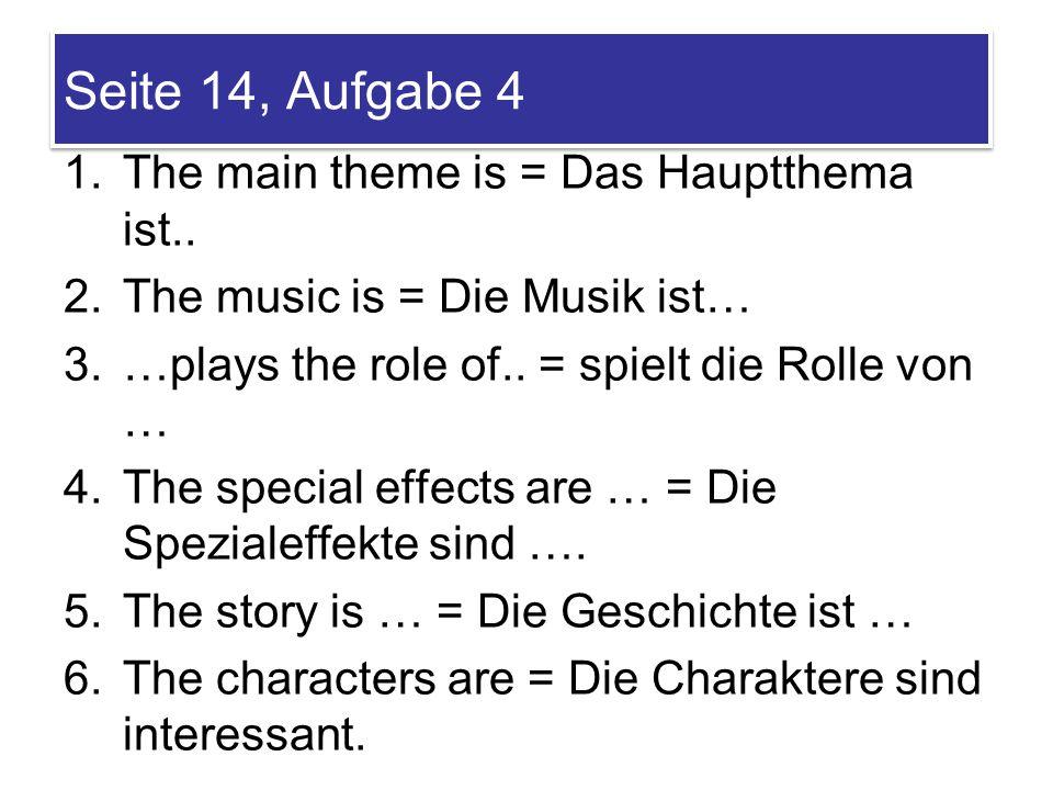 Seite 14, Aufgabe 4 The main theme is = Das Hauptthema ist..