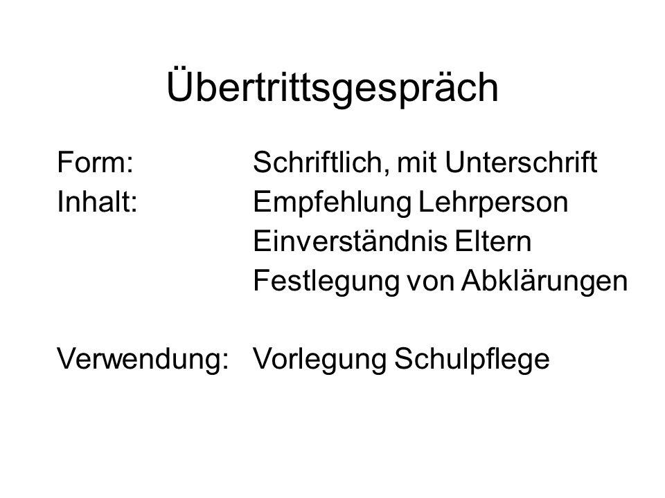 Übertrittsgespräch Form: Schriftlich, mit Unterschrift