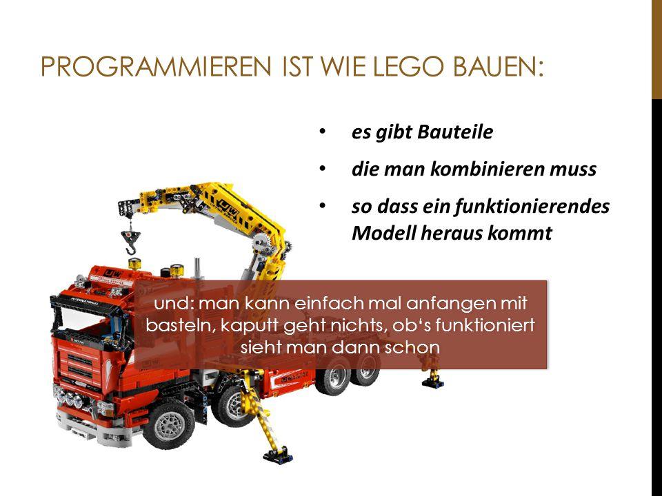 Programmieren ist wie Lego Bauen: