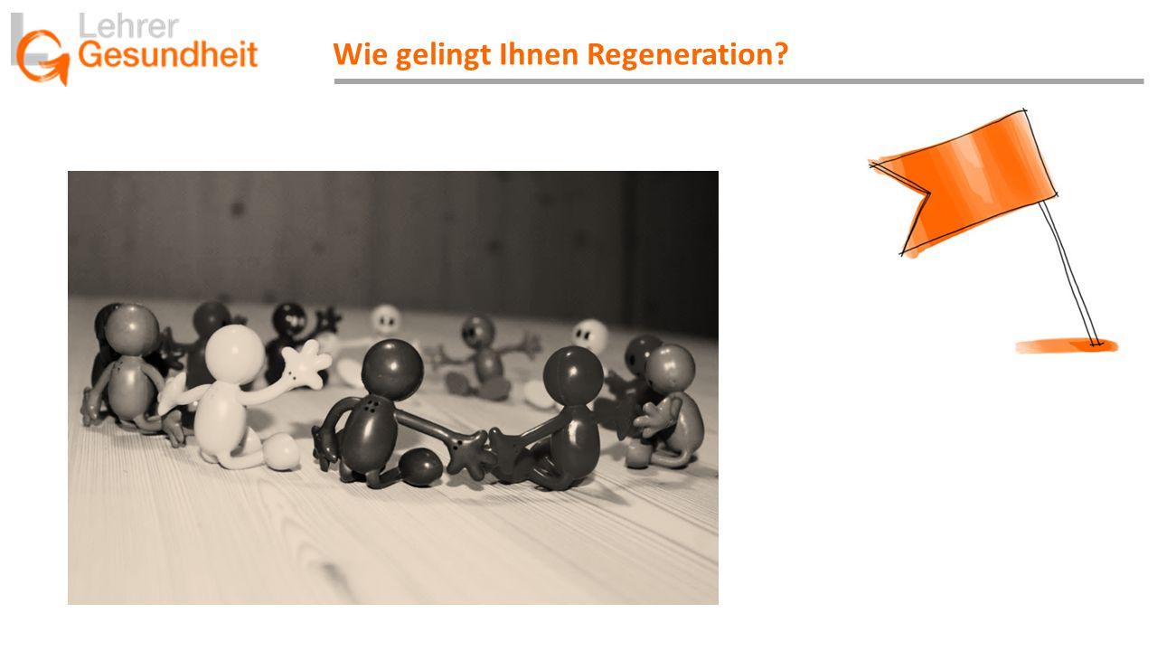 Wie gelingt Ihnen Regeneration