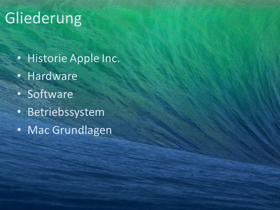 Gliederung Historie Apple Inc. Hardware Software Betriebssystem