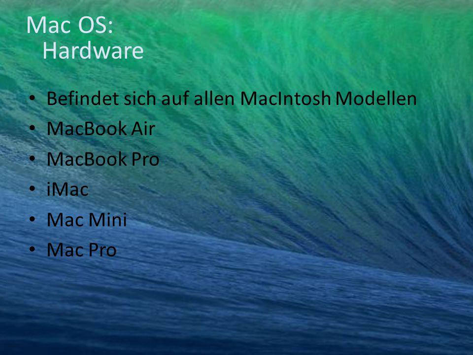 Mac OS: Hardware Befindet sich auf allen MacIntosh Modellen