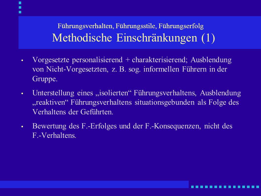 Führungsverhalten, Führungsstile, Führungserfolg Methodische Einschränkungen (1)