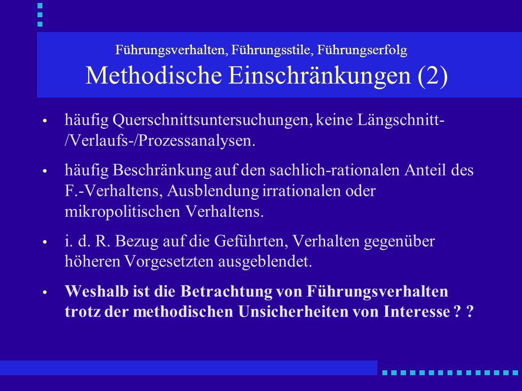 Führungsverhalten, Führungsstile, Führungserfolg Methodische Einschränkungen (2)