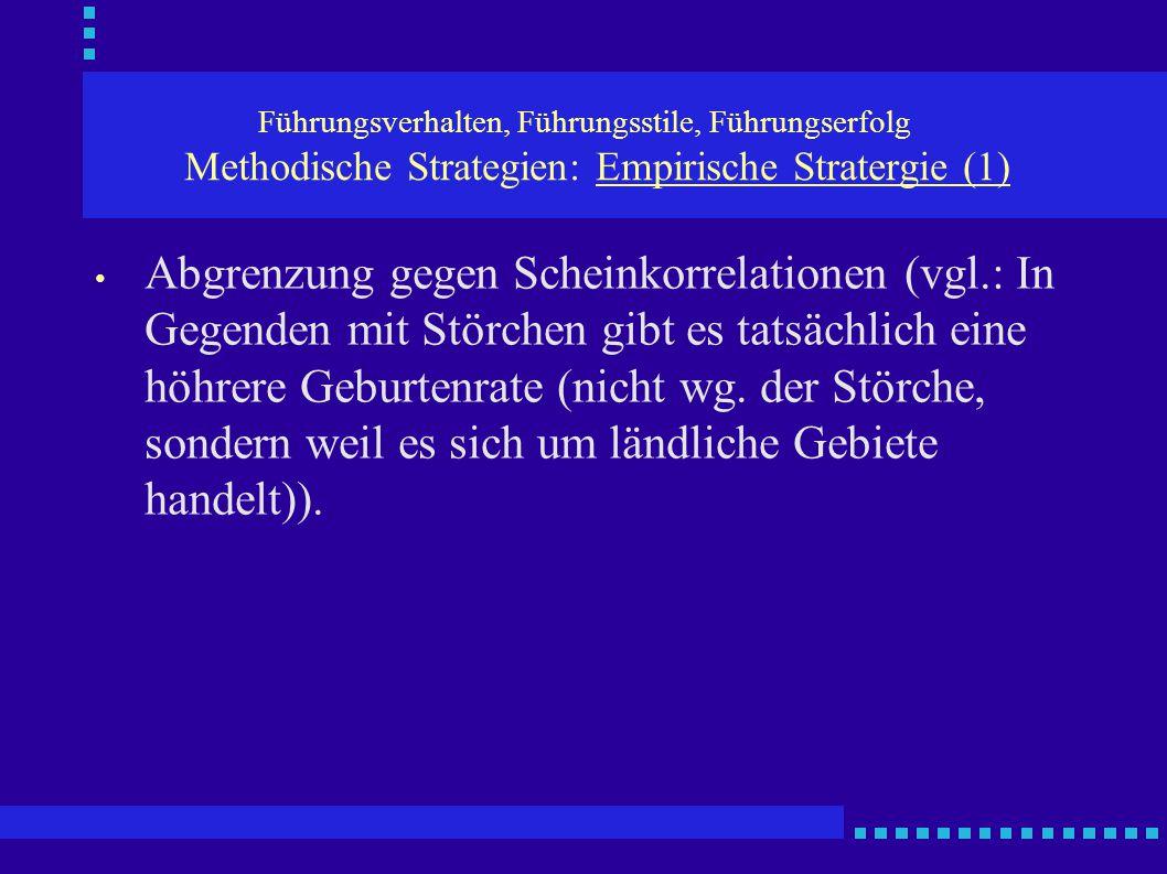 Führungsverhalten, Führungsstile, Führungserfolg Methodische Strategien: Empirische Stratergie (1)