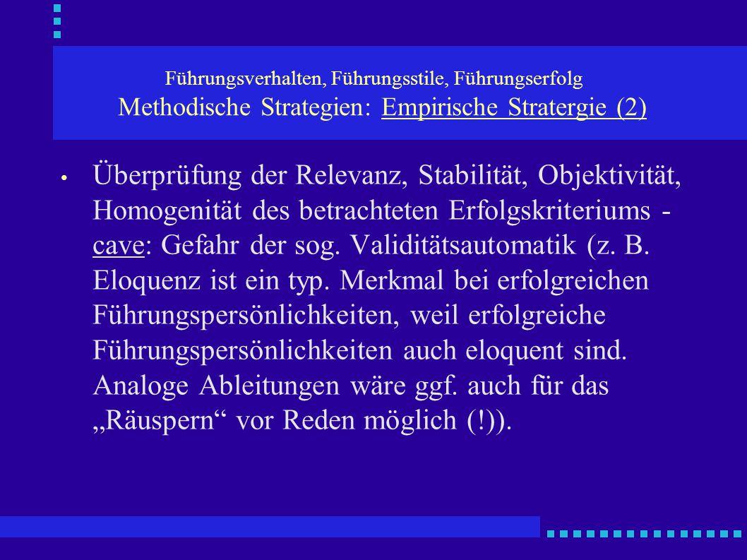 Führungsverhalten, Führungsstile, Führungserfolg Methodische Strategien: Empirische Stratergie (2)