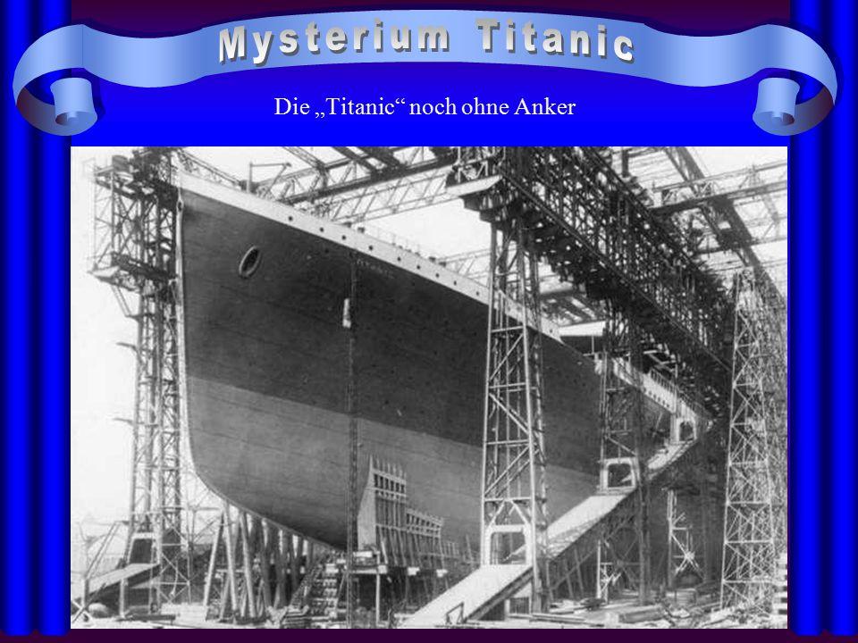 """Die """"Titanic noch ohne Anker"""