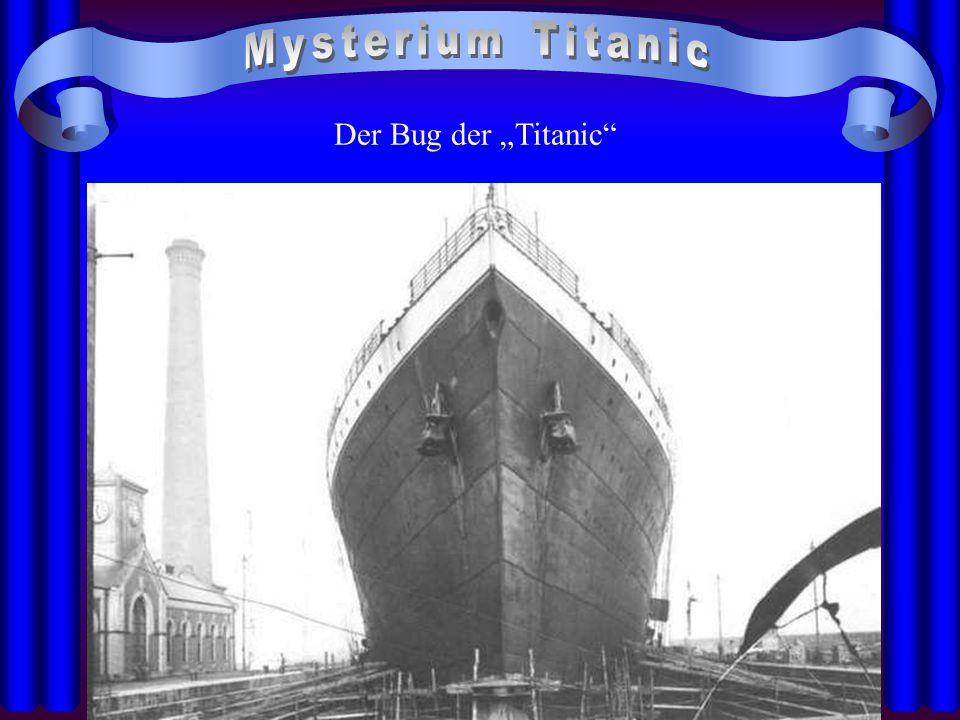"Mysterium Titanic Der Bug der ""Titanic"