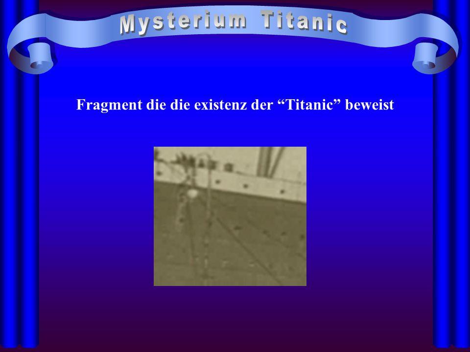 Fragment die die existenz der Titanic beweist