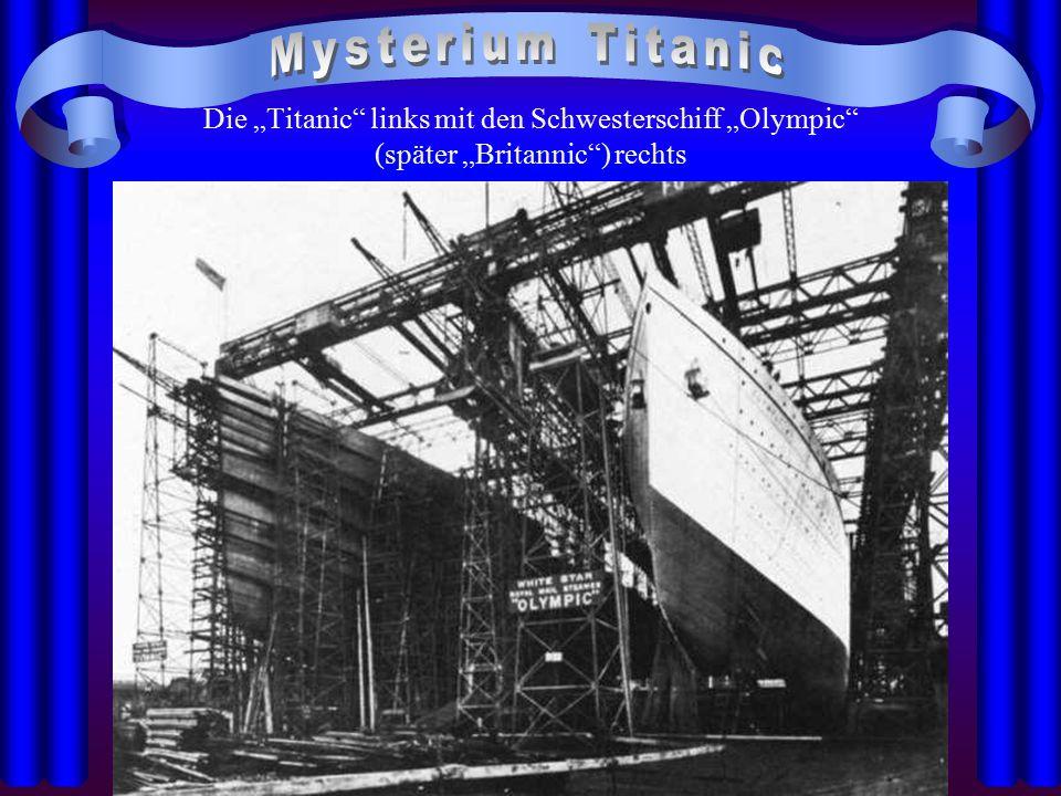 """Mysterium Titanic Die """"Titanic links mit den Schwesterschiff """"Olympic (später """"Britannic ) rechts"""