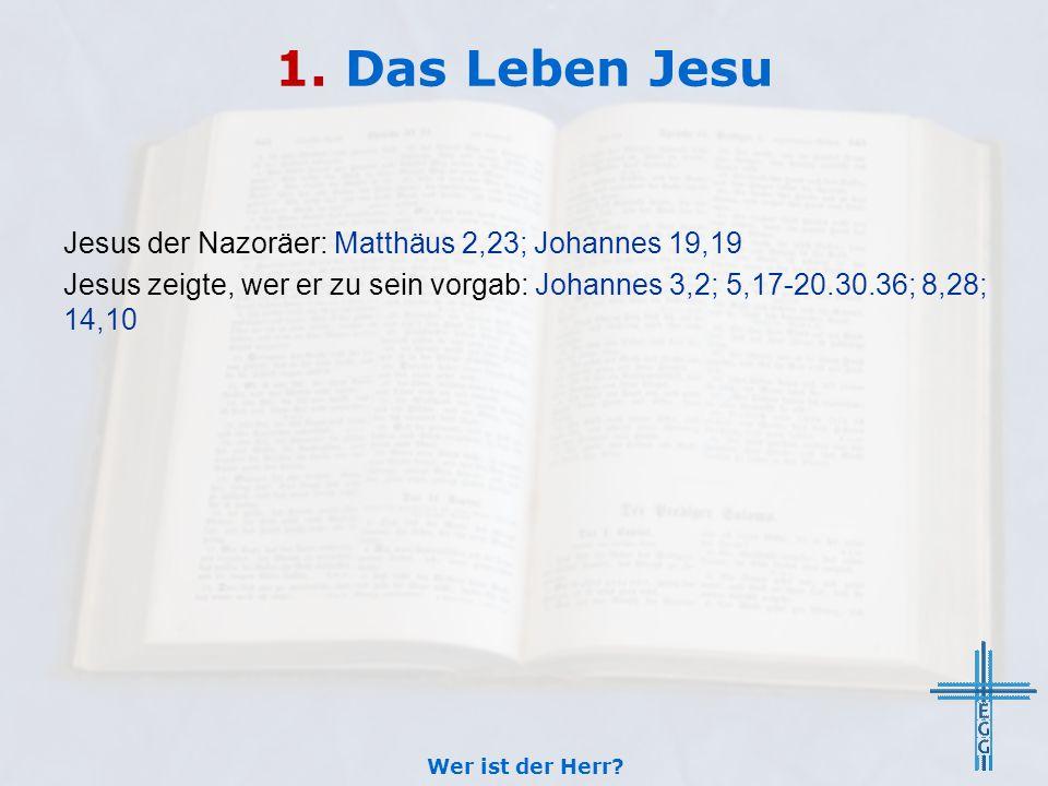 1. Das Leben Jesu Jesus der Nazoräer: Matthäus 2,23; Johannes 19,19