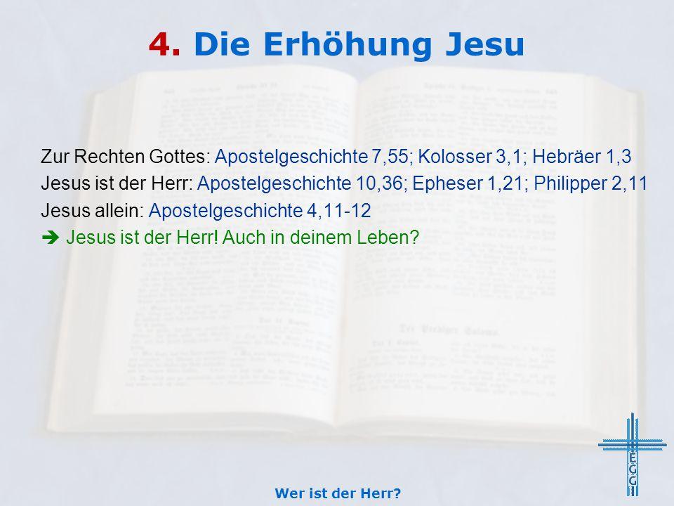 4. Die Erhöhung Jesu Zur Rechten Gottes: Apostelgeschichte 7,55; Kolosser 3,1; Hebräer 1,3.