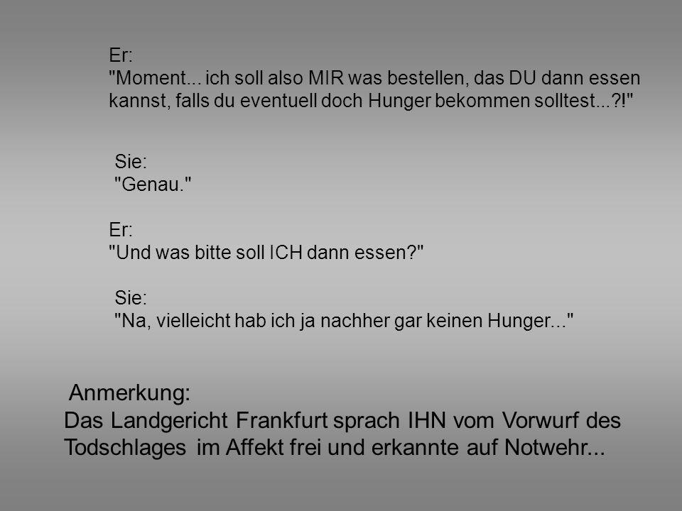 Das Landgericht Frankfurt sprach IHN vom Vorwurf des