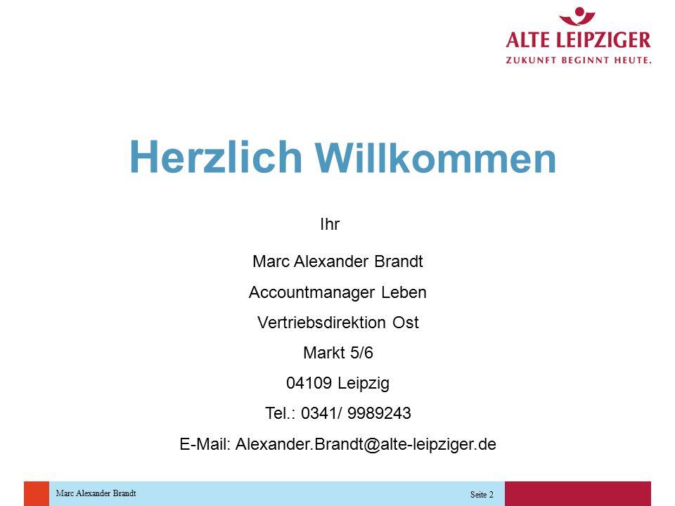 Herzlich Willkommen Ihr Marc Alexander Brandt Accountmanager Leben
